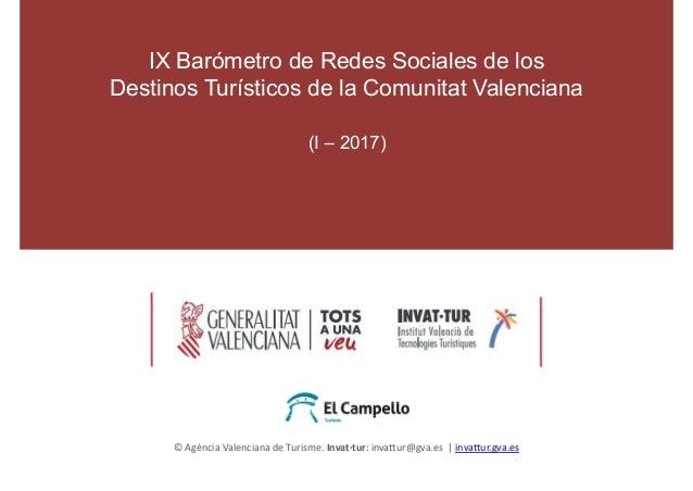 © Agència Valenciana de Turisme. Invat·tur: invattur@gva.es | invattur.gva.es IX Barómetro de Redes Sociales de los Destin...