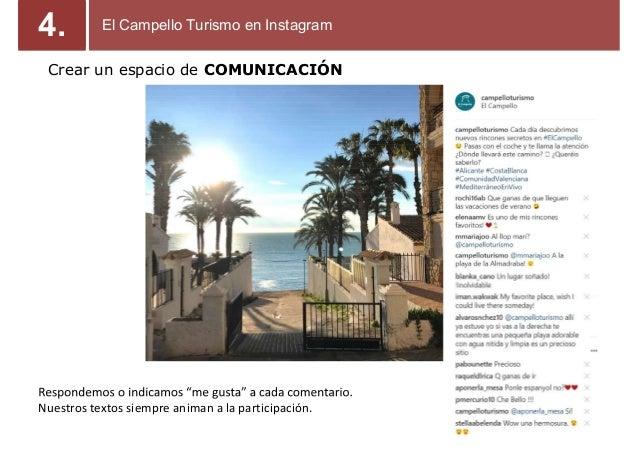 Crear un espacio de COMUNICACIÓN Nuestros textos siempre animan a la participación. 4. El Campello Turismo en Instagram