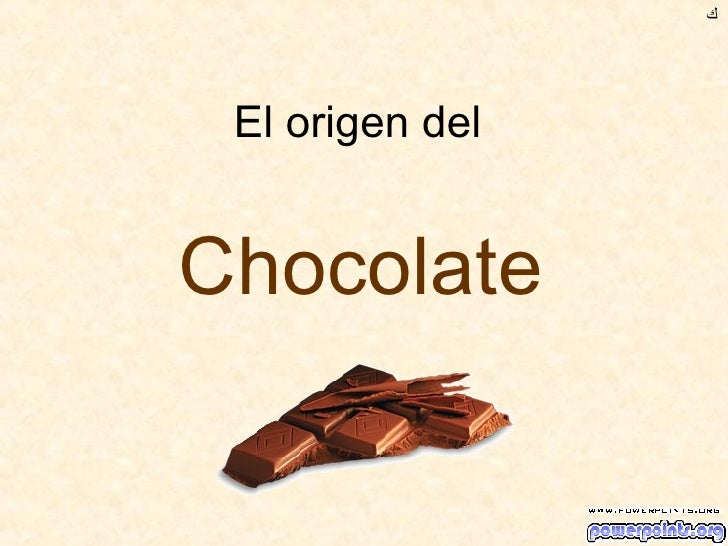 El origen del  Chocolate ﻙ