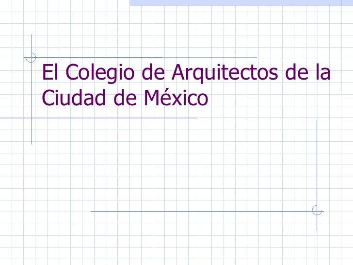 El colegio de arquitectos de la ciudad de m xico - Colegio de arquitectos de lleida ...