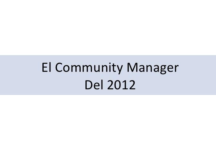 El Community Manager      Del 2012