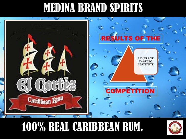 MEDINA BRAND SPIRITS                 RESULTS OF THE                          BEVERAGE                         TASTING     ...