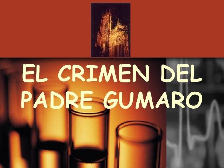 EL CRIMEN DEL PADRE GUMARO
