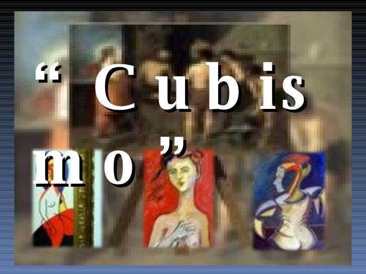 """"""" Cubismo"""""""