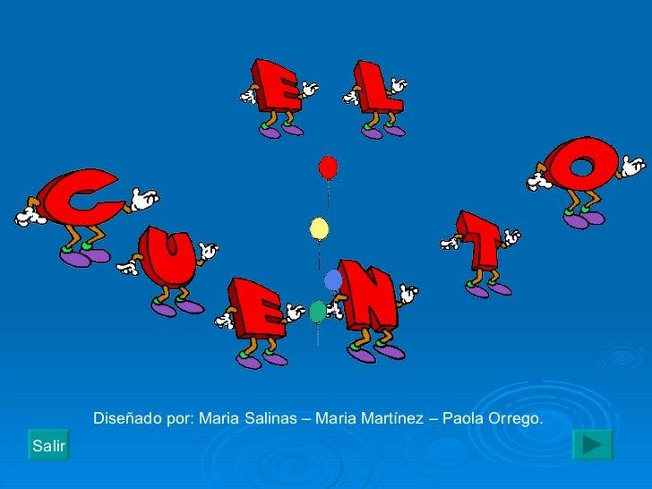 Diseñado por: Maria Salinas – Maria Martínez – Paola Orrego. Salir