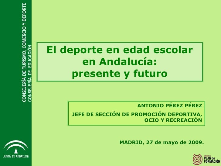 El deporte en edad escolar CONSEJERÍA DE EDUCACIÓN                                      en Andalucía:                     ...