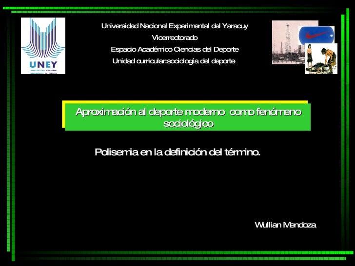 Polisemia en la definición del término. Wullian Mendoza Universidad Nacional Experimental del Yaracuy Vicerrectorado Espac...