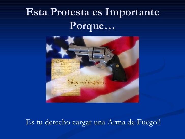 Esta Protesta es Importante Porque… Es tu derecho cargar una Arma de Fuego!!