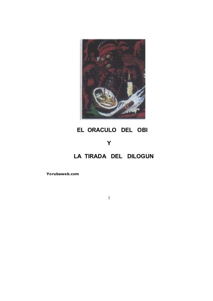 EL ORACULO DEL OBI                   Y          LA TIRADA DEL DILOGUNYorubaweb.com                   1