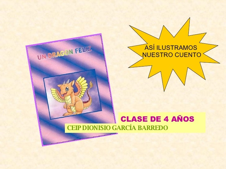 CLASE DE 4 AÑOS CEIP DIONISIO GARCÍA BARREDO ASÍ ILUSTRAMOS  NUESTRO CUENTO