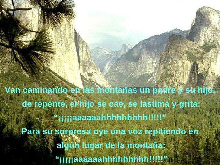 """Van caminando en las montañas un padre y su hijo, de repente, el hijo se cae, se lastima y grita: """" ¡¡¡¡¡aaaaaahhhhhhhhh!!..."""