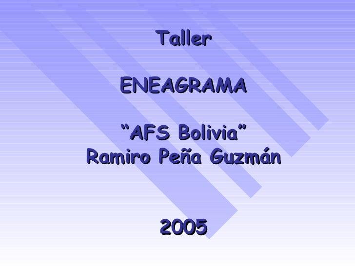 """Taller ENEAGRAMA """"AFS Bolivia"""" Ramiro Peña Guzmán 2005"""