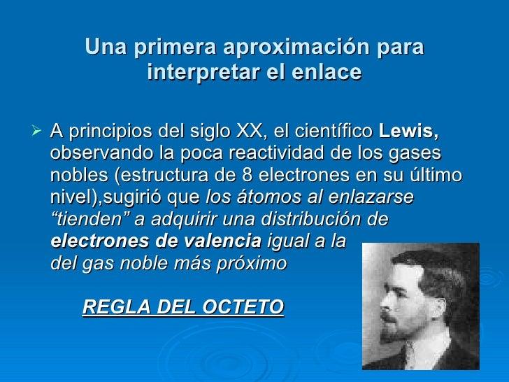 Una primera aproximación para interpretar el enlace <ul><li>A principios del siglo XX, el científico  Lewis,  observando l...