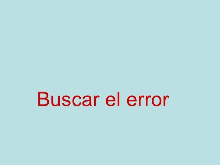 Buscar el error