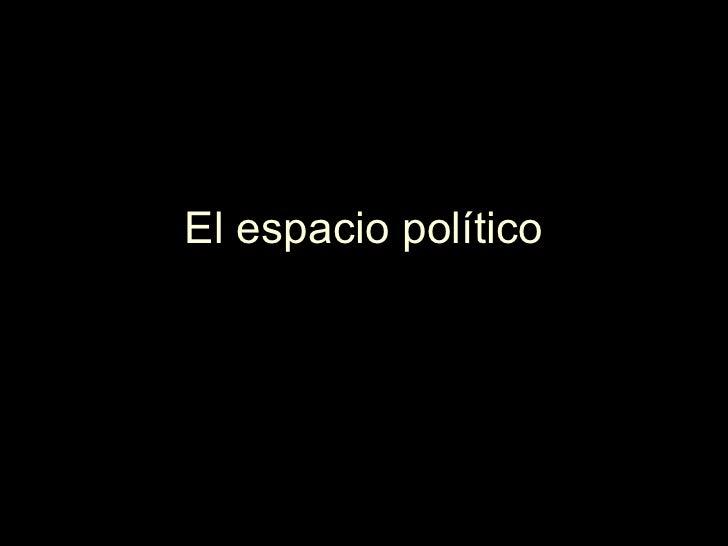 El espacio político