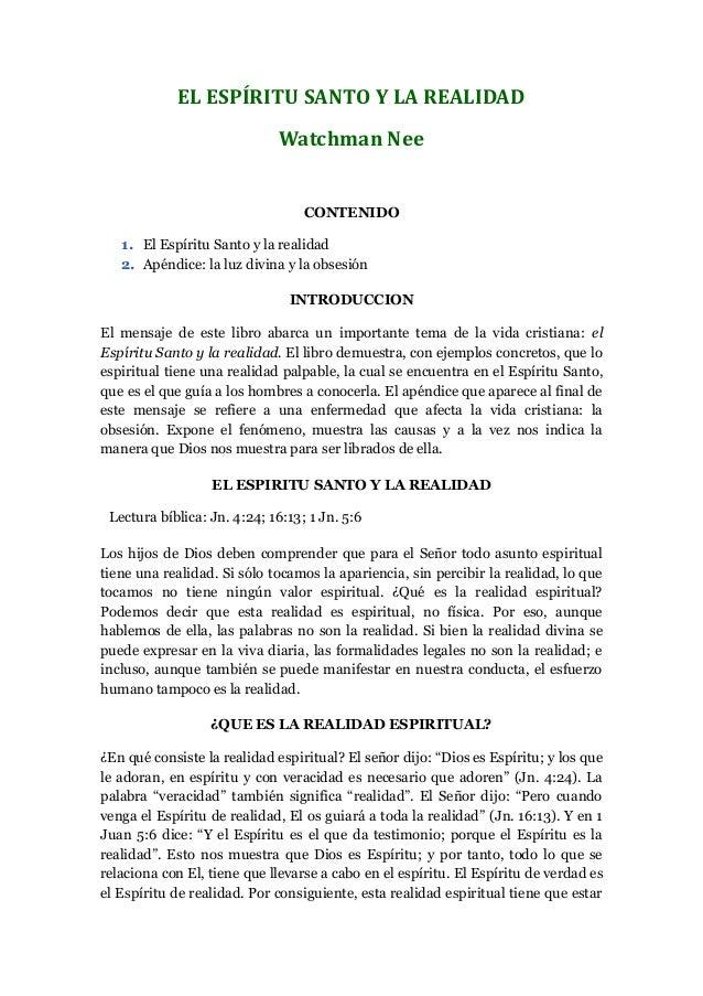 EL ESPÍRITU SANTO Y LA REALIDAD Watchman Nee  CONTENIDO 1. El Espíritu Santo y la realidad 2. Apéndice: la luz divina y la...