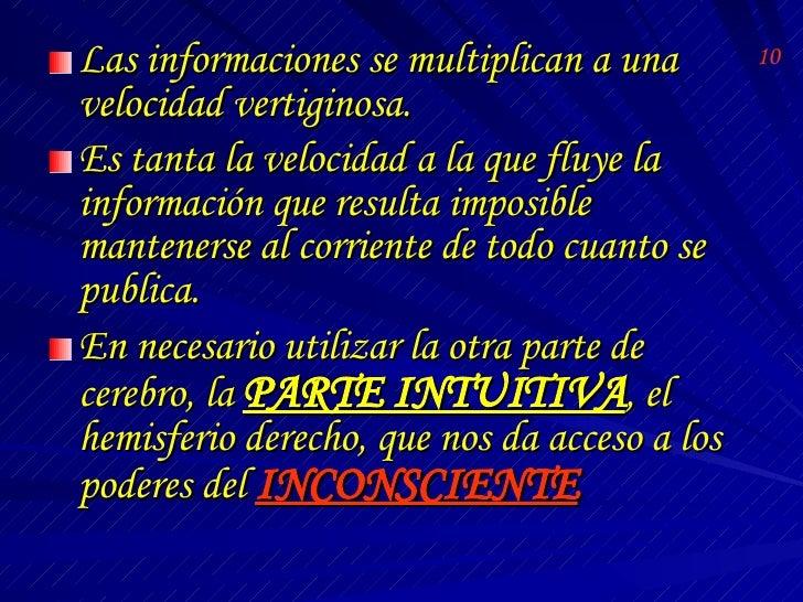 <ul><li>Las informaciones se multiplican a una velocidad vertiginosa. </li></ul><ul><li>Es tanta la velocidad a la que flu...