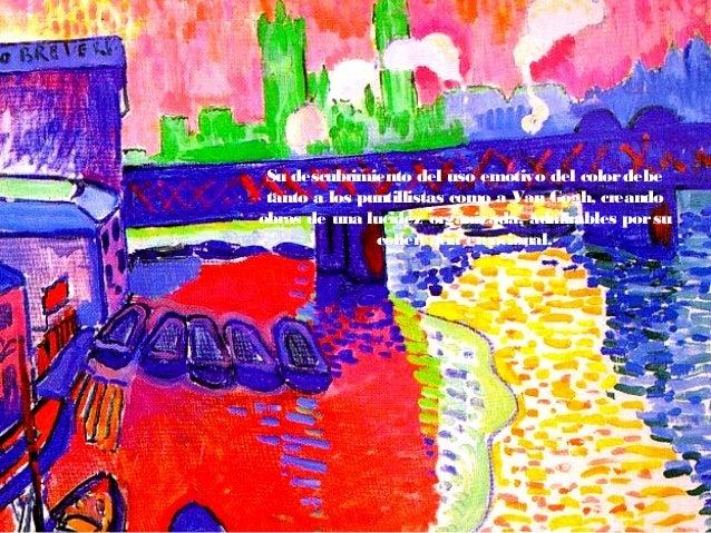 Su descubrimiento del uso emotivo del colordebe tanto a los puntillistas como a Van Gogh, creando obras de una lucidez org...