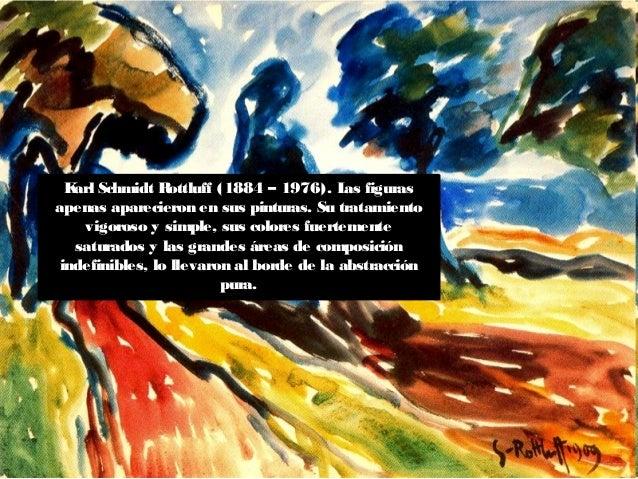 Karl Schmidt Rottluff (1884 – 1976). Las figuras apenas aparecieron en sus pinturas. Su tratamiento vigoroso y simple, sus...