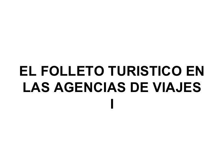 EL FOLLETO TURISTICO EN LAS AGENCIAS DE VIAJES I