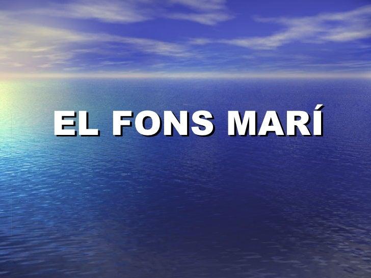 EL FONS MARÍ