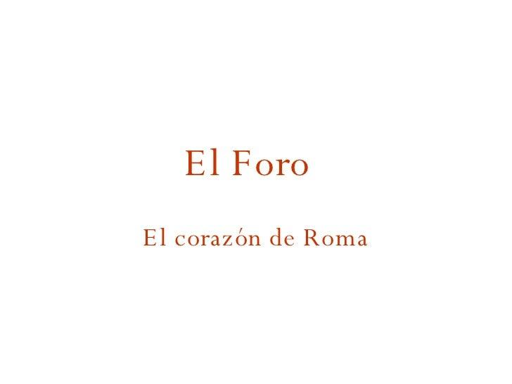 El Foro   El corazón de Roma