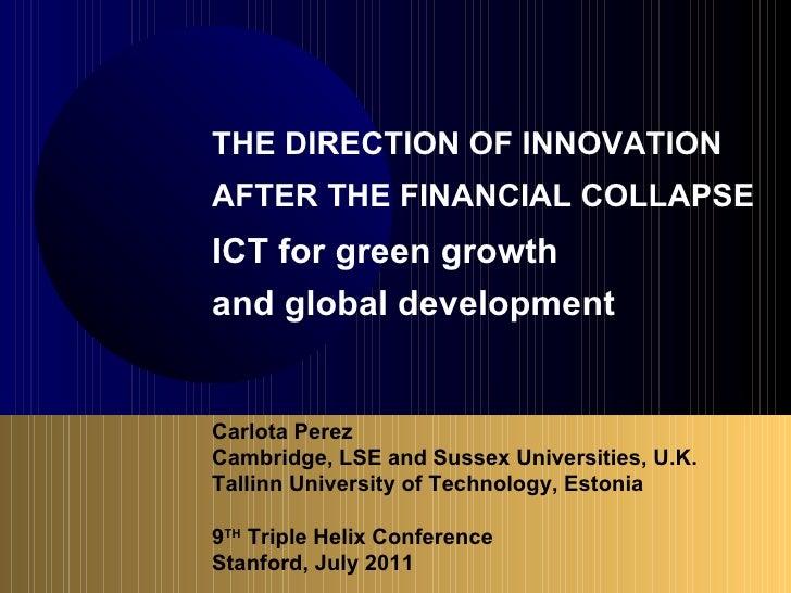 Carlota Perez  Cambridge, LSE and Sussex Universities, U.K. Tallinn University of Technology, Estonia 9 TH  Triple Helix C...