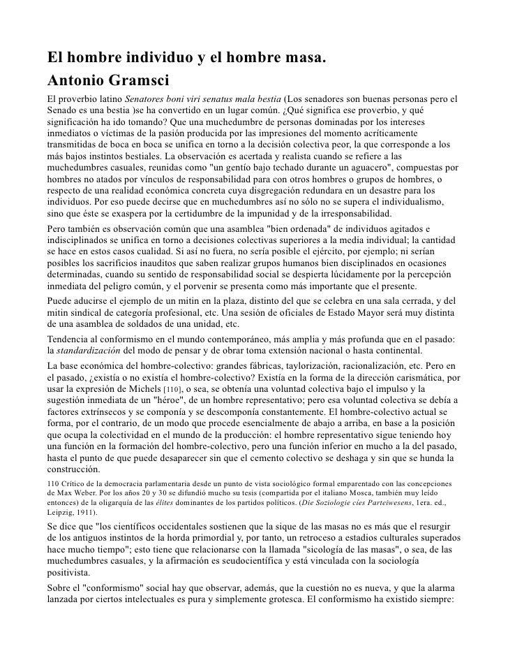 El hombre individuo y el hombre masa.Antonio GramsciEl proverbio latino Senatores boni viri senatus mala bestia (Los senad...