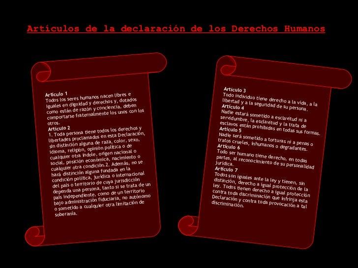 Artículos de la declaración de los Derechos Humanos Artículo 1 Todos los seres humanos nacen libres e iguales en dignidad ...