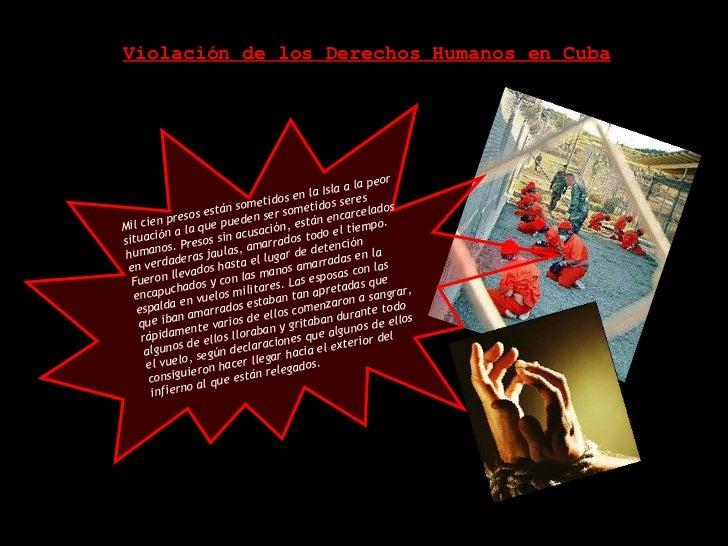 Violación de los Derechos Humanos en Cuba Mil cien presos están sometidos en la Isla a la peor situación a la que pueden s...