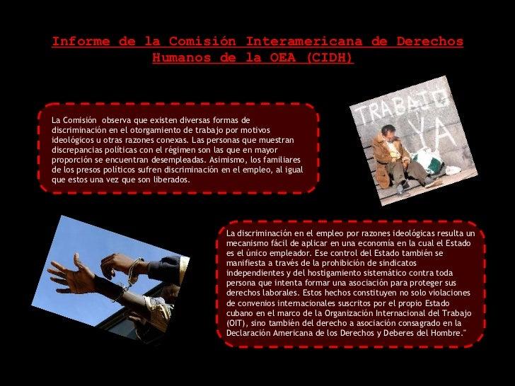 Informe de la Comisión Interamericana de Derechos Humanos de la OEA (CIDH)   La Comisión  observa que existen diversas for...