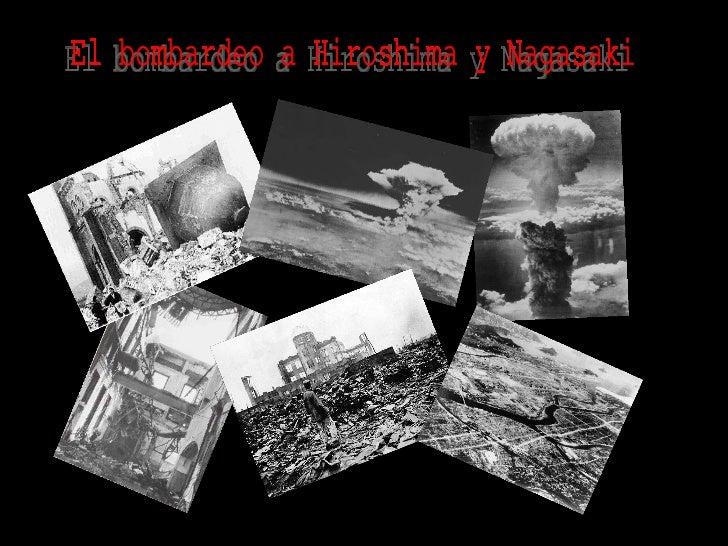 El bombardeo a Hiroshima y Nagasaki