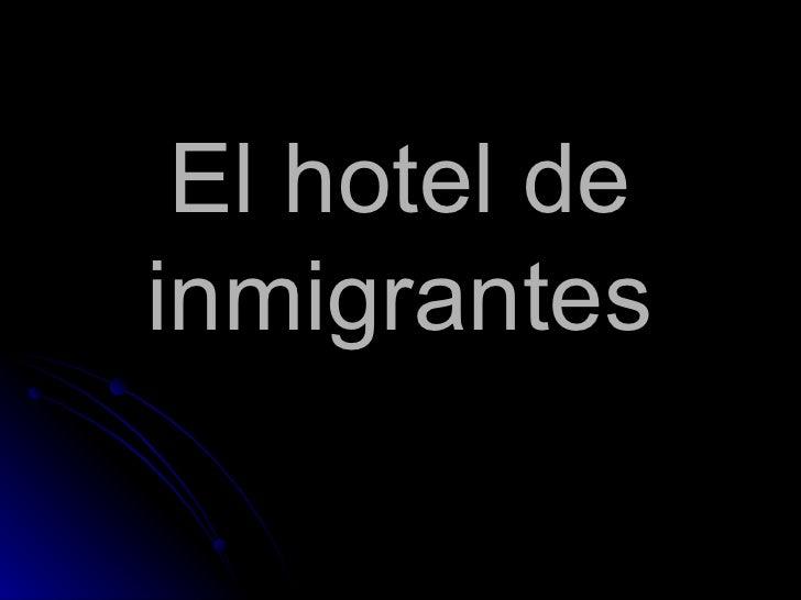 El hotel de inmigrantes