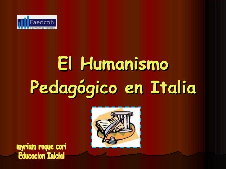 El Humanismo Pedagógico en Italia myriam roque cori Educacion Inicial