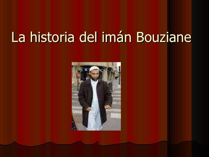 La historia del imán Bouziane