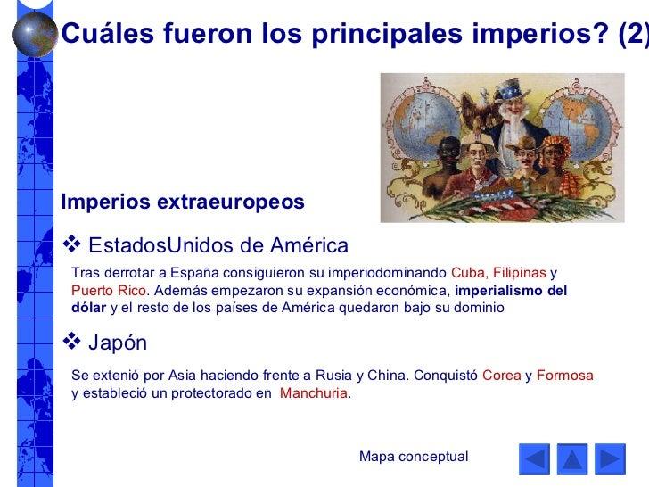 Imperios extraeuropeos <ul><li>EstadosUnidos de América </li></ul><ul><li>Japón </li></ul>Tras derrotar a España consiguie...