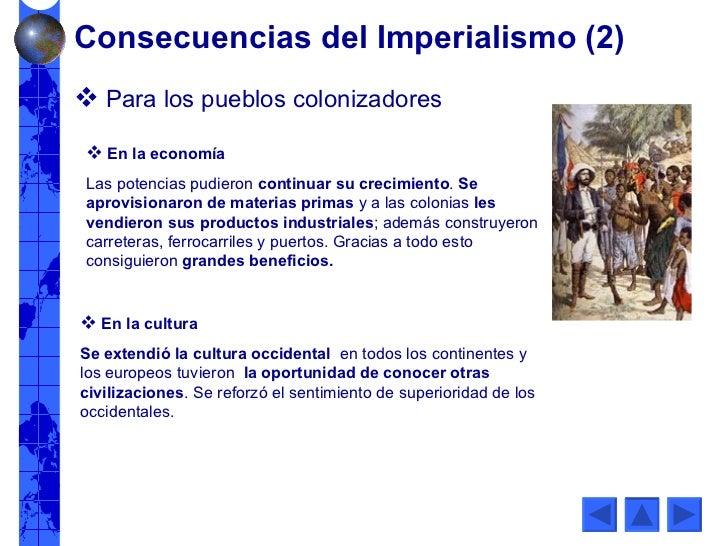 <ul><li>Para los pueblos colonizadores </li></ul><ul><li>En la economía </li></ul><ul><li>Las potencias pudieron  continua...