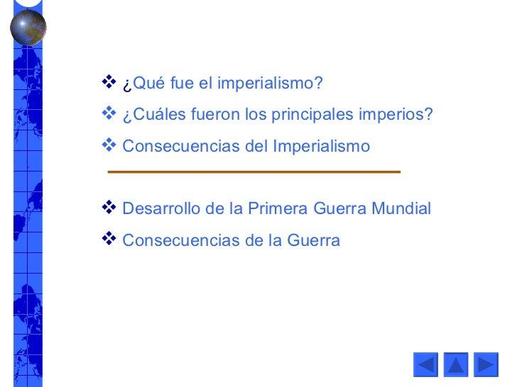<ul><li>¿ Qué fue el imperialismo? </li></ul><ul><li> ¿Cuáles fueron los principales imperios? </li></ul><ul><li> Consecue...