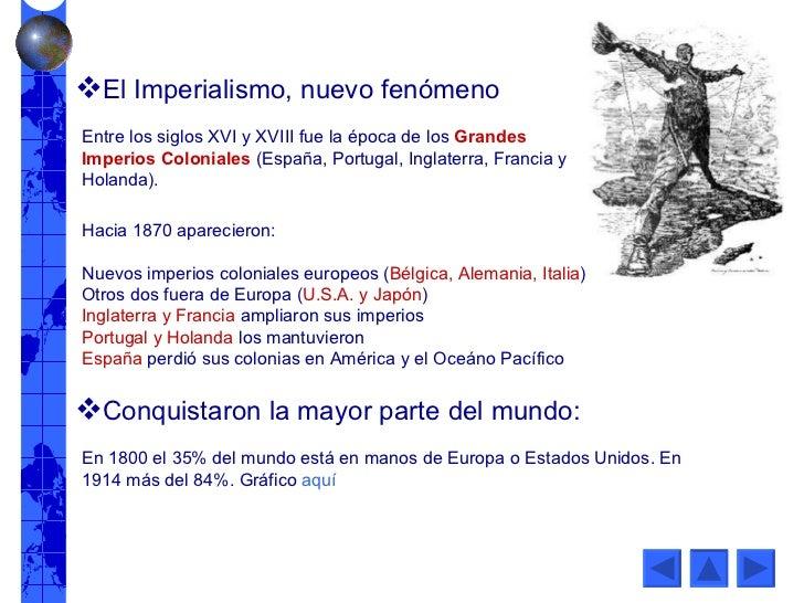 Entre los siglos XVI y XVIII fue la época de los  Grandes Imperios Coloniales  (España, Portugal, Inglaterra, Francia y Ho...