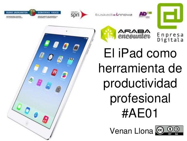 El iPad como herramienta de productividad profesional #AE01 Venan Llona