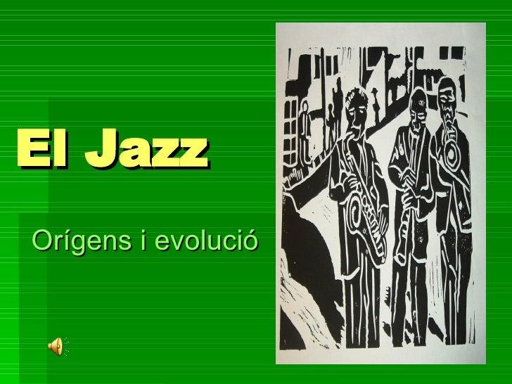El Jazz Orígens i evolució