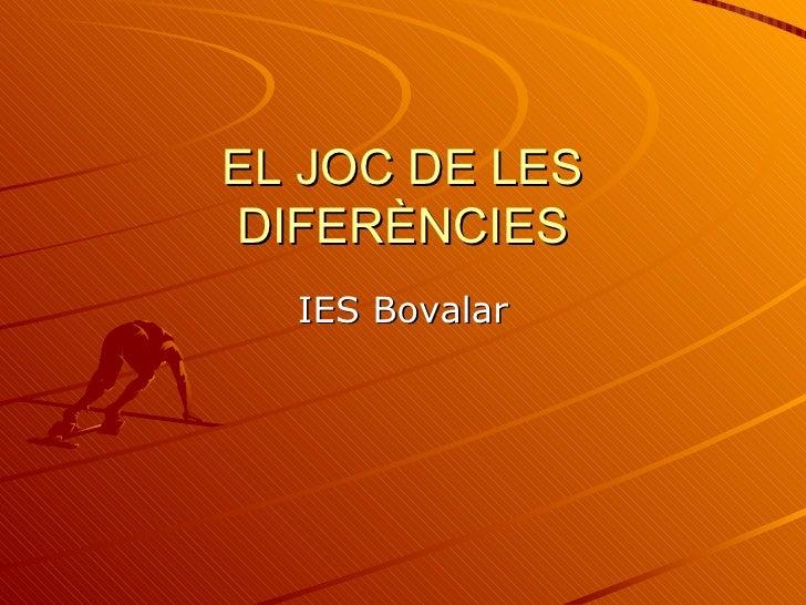 EL JOC DE LES DIFERÈNCIES IES Bovalar