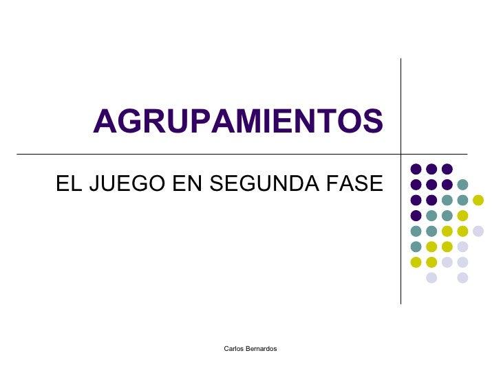 AGRUPAMIENTOS EL JUEGO EN SEGUNDA FASE
