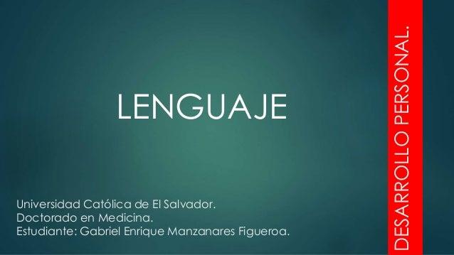 Universidad Católica de El Salvador. Doctorado en Medicina. Estudiante: Gabriel Enrique Manzanares Figueroa. DESARROLLOPER...