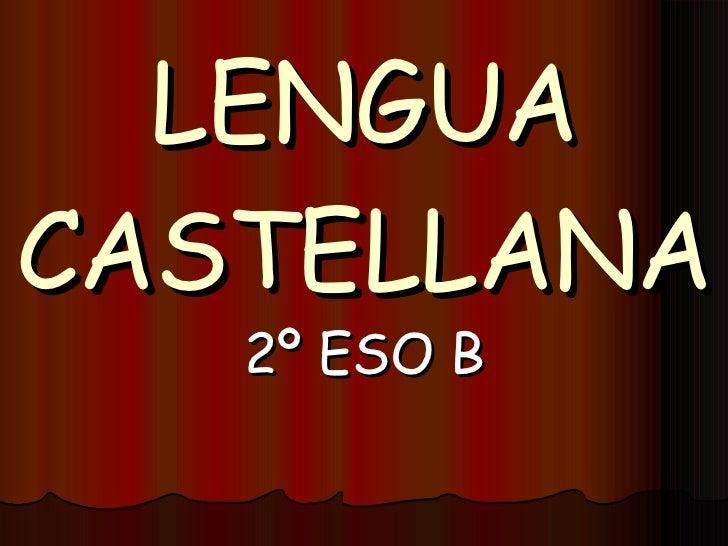 LENGUA CASTELLANA 2º ESO B