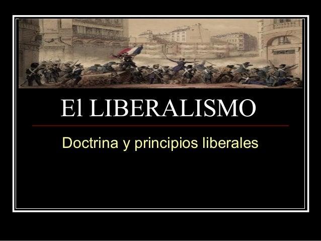 El LIBERALISMODoctrina y principios liberales
