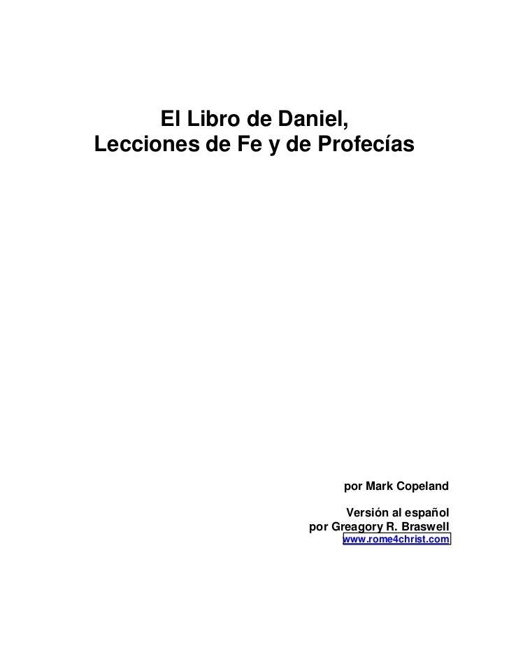 El Libro de Daniel,Lecciones de Fe y de Profecías                         por Mark Copeland                          Versi...