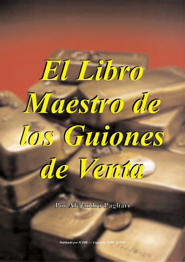 Publicado por ICIME — Copyright MMIV ICIME El Libro Maestro de los Guiones de Venta El Libro Maestro de los Guiones de Ven...