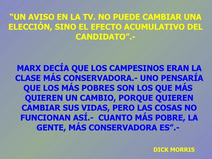 """"""" UN AVISO EN LA TV. NO PUEDE CAMBIAR UNA ELECCIÓN, SINO EL EFECTO ACUMULATIVO DEL CANDIDATO"""".- MARX DECÍA QUE LOS CAMPESI..."""