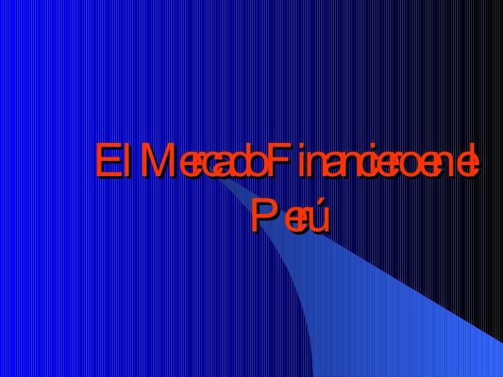El Mercado Financiero en el Perú